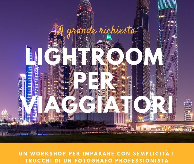 19-20 gennaio 2019 – Workshop – Lightroom per Viaggiatori